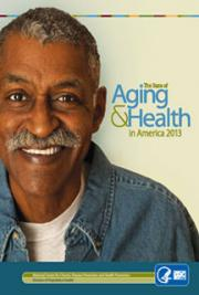 The State of Aging and Health in America 2013