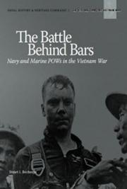 The Battle Behind Bars Navy and Marine POWs in the Vietnam War