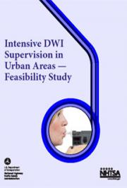 Intensive DWI Supervision in Urban Areas - Feasibility Study