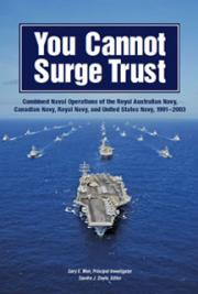 You Cannot Surge Trust: Combined Naval Operations of the Royal Australian Navy, Canadian Navy, Royal Navy and United Sta