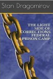 The Light Side of Corrections: Federal Prison Camp