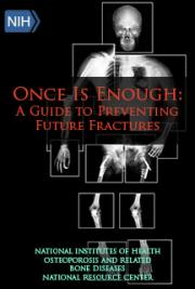 Once Is Enough: A Guide to Preventing Future Fractures