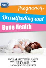 Pregnancy, Breastfeeding and Bone Health