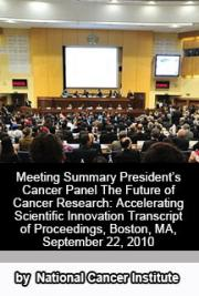 President's Cancer Panel Meeting- The Future of Cancer Research: Accelerating Scientific Innovation, Transcript of Proce