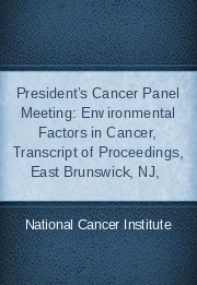 President's Cancer Panel Meeting: Environmental Factors in Cancer, Transcript of Proceedings, East Brunswick, NJ,