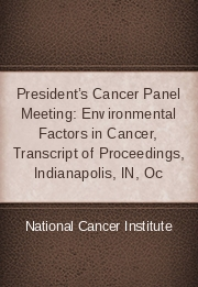 President's Cancer Panel Meeting: Environmental Factors in Cancer, Transcript of Proceedings, Indianapolis, in, Oc