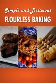 Flourless Baking Tips and Recipes