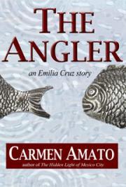 The Angler: An Emilia Cruz Story