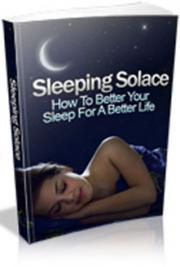 Sleeping Solace How to Better Your Sleep for a Better Life