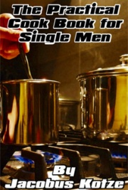 The Practical Cookbook for Single Men