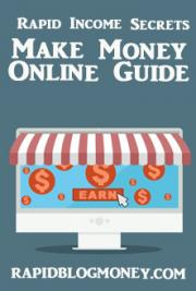 Rapid Income Secrets- Make Money Online Guide DA