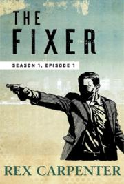 The Fixer:  Season 1, Episode 1 SACDS