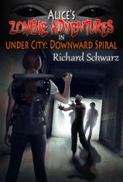 Alice's Zombie Adventures in under City: Downward Spiral