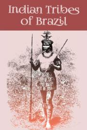 Indian Tribes of Brazil