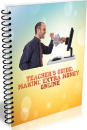 Teacher's Guide to Making Extra Money Online