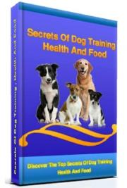 Secrets of Dog Training , Health And Food