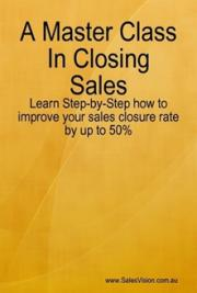 A Master Class in Closing Sales V1