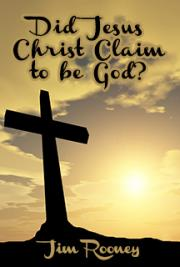 Did Jesus Christ Claim To Be God?