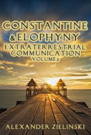 Constantine & Elophyny  Extraterrestrial Communication  (Vol.2)