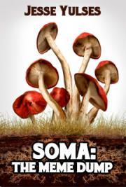 SOMA:  The Meme Dump
