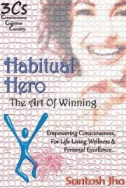 Habitual Hero: The Art Of Winning