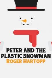 Peter and the Plastic Snowman