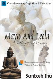 Maya And Leela: Utility in Life's Futility