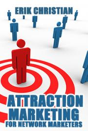 Attraction Marketing for Network Marketers