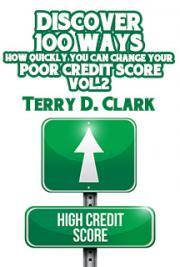 Discover 100 Ways How Quickly You Can Change Your Poor Credit Score Vol.2