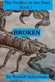 Broken, The Walker in the Dust Book 1