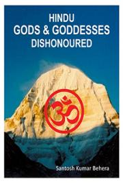 Hindu Gods and Goddesses Dishonoured