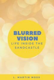 Blurred Vision - Life Inside The Sand Castle