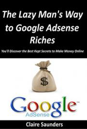 The Lazy Man's Way to Google Adsense Riches