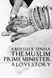 The Muslim Prime Minister...A Love Story