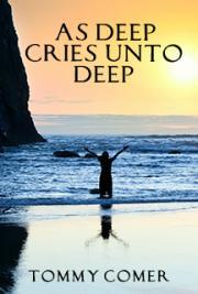 As Deep Cries Unto Deep