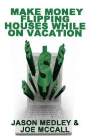 Make Money Flipping Houses While on Vacation
