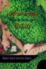 Observing Reality Through Desire