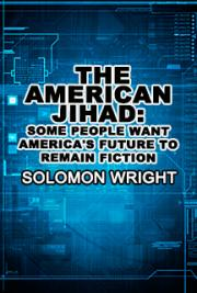 The American Jihad: Some People want America's Future to Remain Fiction