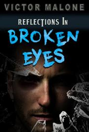 Reflections In Broken Eyes