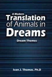 Dream Themes - A Modern Translation of Animals in Dreams
