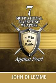7 Motivational Marketing Weapons Against Fear