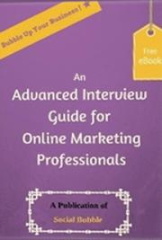 An Advanced Interview Guide For Online Marketing Professionals