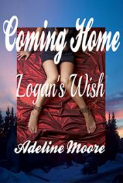Coming Home Logan's Wish Vol One