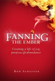Fanning The Ember - Creating a Life of Joy, Purpose and Abundance