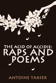 The Acid of Accidie: Raps and Poems