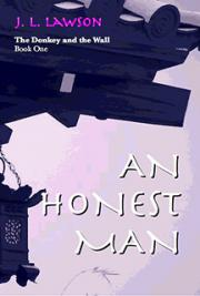 An Honest Man, Book One of The Donkey and the Wall trilogy