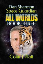 Dan Sheman Space Guardian All Worlds Book Three