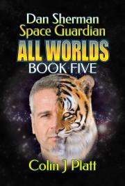 Dan Sheman Space Guardian All Worlds book five