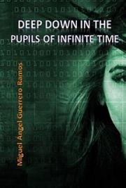 Deep Down in the Pupils of Infinite Time