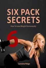 Six Pack Secrets - Build Lean and Strong Muscles